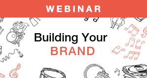 Building Your Brand: Making Meaningful Connections in the Music Industry Webinar