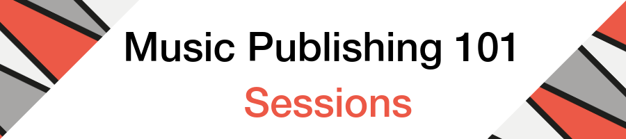 Music Publishing 101 Sessions