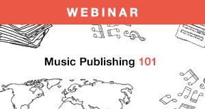 Songtrust presents Music Publishing 101 webinar