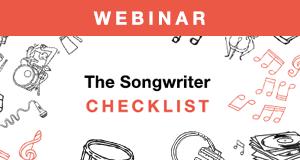 Songtrust's Songwriter Checklist