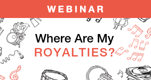 Songtrust's Where Are My Royalties? Webinar