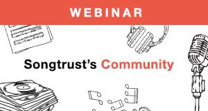 Songtrust presents Songtrust's Community Webinar