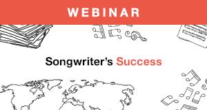 Songtrust presents Songwriter's Success webinar