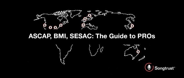 ASCAP, BMI, SESAC: The Guide to PROs